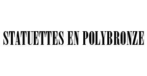 STATUETTES EN POLYBRONZE